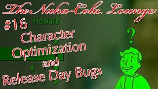 Fallout 4: Character Optimization and Release Day Bugs (NO SPOILERS) | The Nuka-Cola Lounge #16