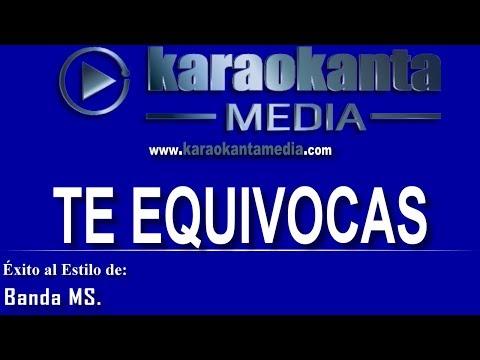 Karaokanta - Banda MS - Te equivocas