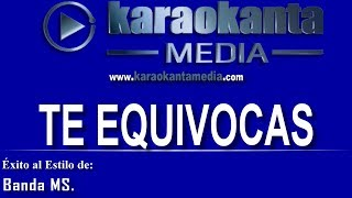 Video Karaokanta - Banda MS - Te equivocas download MP3, 3GP, MP4, WEBM, AVI, FLV Juli 2018