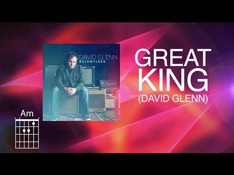 David Glenn - Great King (Official Lyric Video) with chords