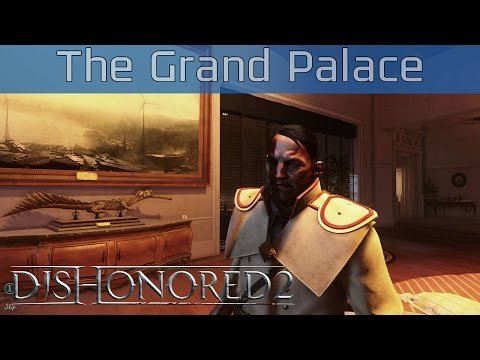 Dishonored 2 - The Grand Palace Walkthrough [HD 1080P/60FPS]