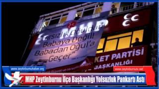 MHP Zeytinburnu İlçe Başkanlığı Yolsuzluk Pankartı Astı