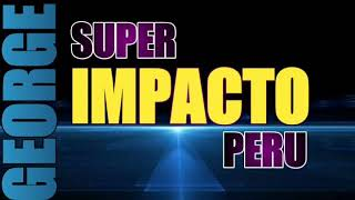 Super Impacto Perú 2018 - Huaylarsh Mix/Audio Oficial📀
