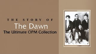 The Dawn - The Ultimate OPM Collection