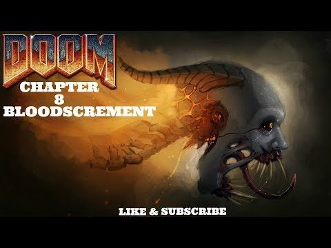 Doom Chapter 8: Bloodscrement