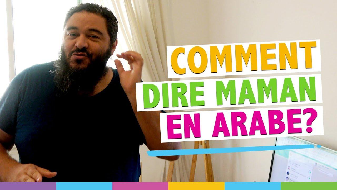 Comment dire maman en arabe ? (Amour et humour)