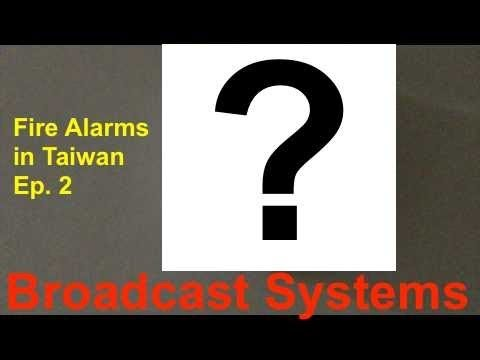 "Fire Alarms in Taiwan Ep. 2 - ""Broadcast Systems"""