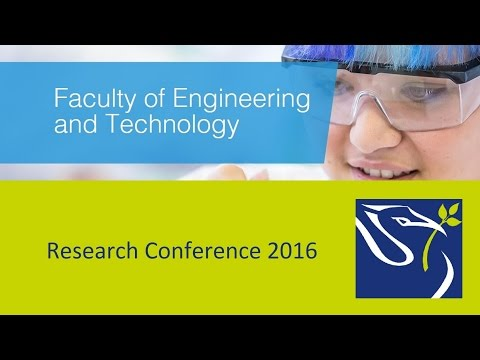 Faculty of Engineering and Technology Research Conference 2016 - Wed 11th May Morning Session