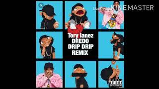 Dredo -Tory Lanez (drip drip remix)