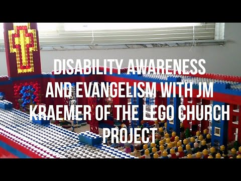 Disability Awareness and Evangelism with JM Kraemer of The Lego Church Project