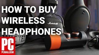 How to Buy Wireless Headphones