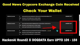 Good News Crypcore Exchange Coin Received | HackenAI Round2 & DOGDATA Earn UPTO 10$ - 15$