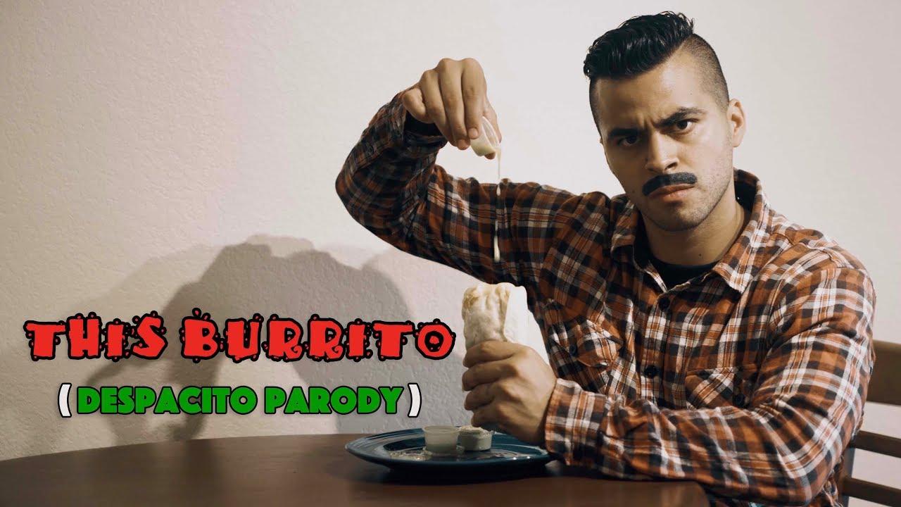 THIS BURRITO (Despacito Parody) - David Lopez - YouTube