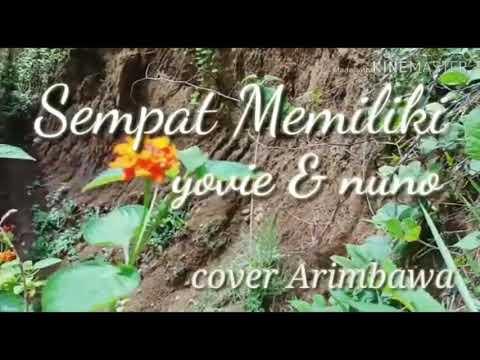 Cover- Sempat Memiliki Yovie & Nuno (Dewa Putu Arimbawa)