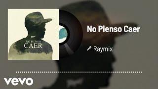 Raymix - No Pienso Caer (Audio)