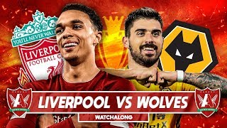 LIVERPOOL VS WOLVES LIVE WATCHALONG