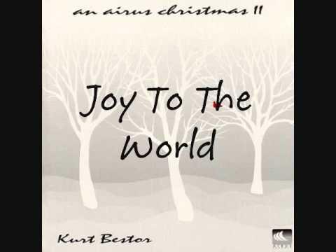 Kurt Bestor - Joy To The World