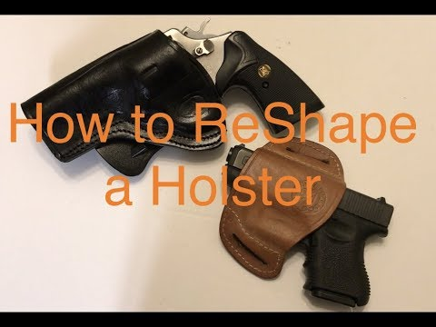 How to Reshape a Gun Holster and a Story from my Teen Years