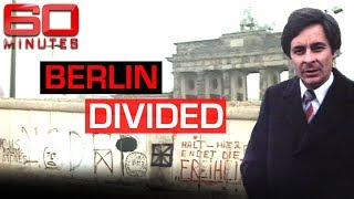The Berlin Wall: families separated between the East and West | 60 Minutes Australia