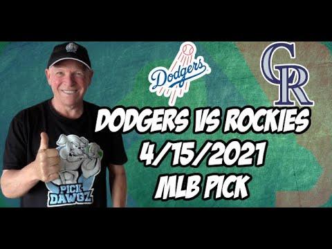 Los Angeles Dodgers vs Colorado Rockies 4/15/21 MLB Pick and Prediction MLB Tips Betting Pick