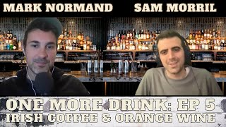 One More Drink (with Mark Normand & Sam Morril): Ep 5