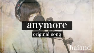 【オリジナル曲】anymore/baiand