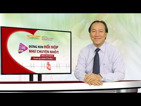 Chương trình tư vấn về chứng hồi hộp, tim đập nhanh - BS Lương Lễ Hoàng