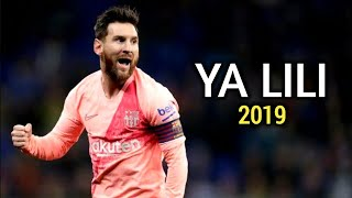 Download Lionel Messi - Ya Lili ● CrazySkills & Goals | 2019 HD Mp3 and Videos