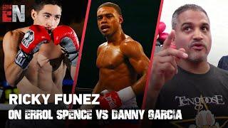 Ricky Funez on Errol Spence vs Danny Garcia