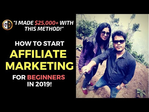 💰💰 How To Start Affiliate Marketing For Beginners In 2019 (I Made Over $25,000)🤑🤑