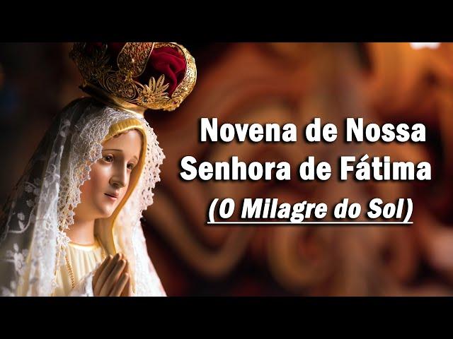 Novena de Nossa Senhora de Fátima: (Quinto dia) - O Milagre do Sol