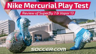 Nike Mercurial Superfly 7 & Vapor 13 Play Test and Review On Field