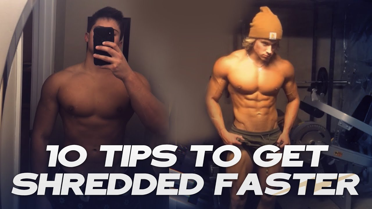 10 Things You Need To Do To Get Shredded FAST
