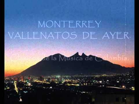 MONTERREY   VALLENATOS DE AYER
