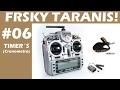FRSKY TARANIS PLUS - Vídeo 06 - TIMER´s (CRONOMETRO)