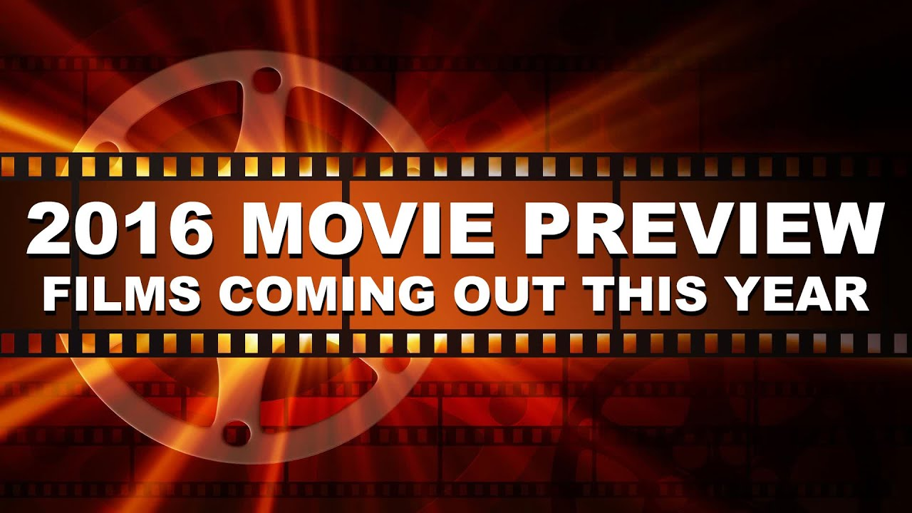 2016 Movie Releases Preview of Films Coming Out This Year ...
