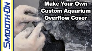 Aquarium Decoration Tutorial: Custom Overflow Cover Using Epoxy Putty