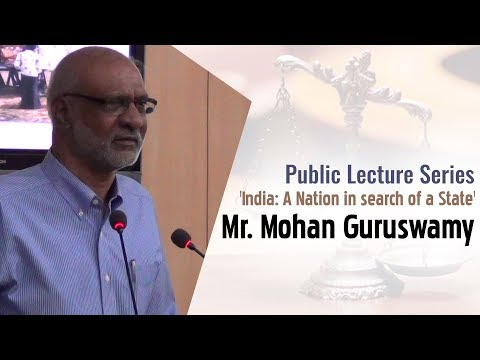 Public Lecture Series :'India: A Nation in search of a State'. by Mr. Mohan Guruswamy