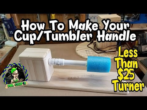 HOW TO MAKE A Less Than $25 Tumbler Turner Handle