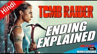 Tomb Raider Movie Ending Explained In Hindi