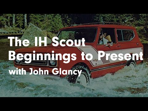 International Scout - History to Today with John Glancy