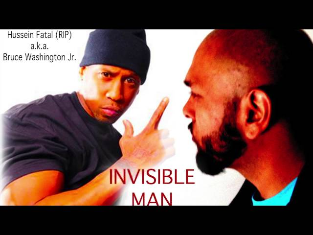 Hussein Fatal, RIP… another Invisible Man? – Professor A L I