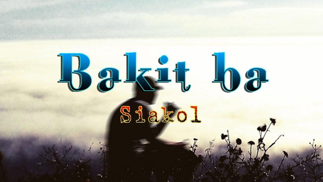 Download Bakit ba - Siakol || With Lyrics ||