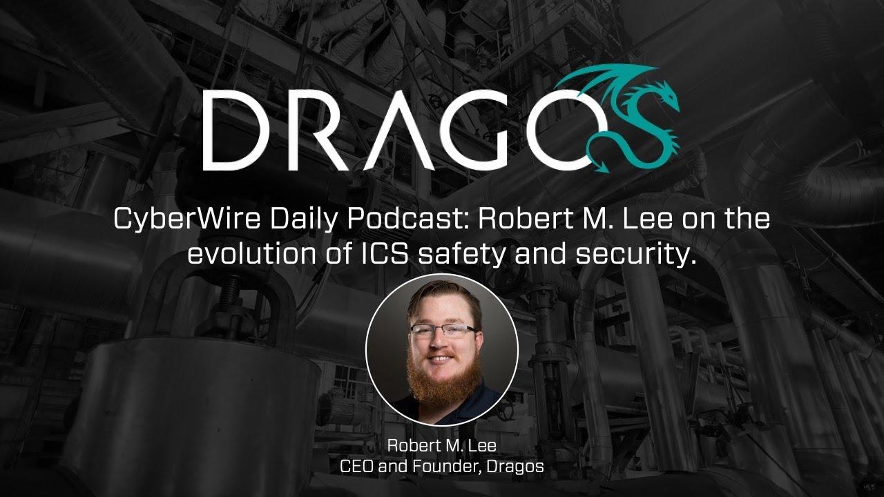 Dragos CyberWire ICS Podcast