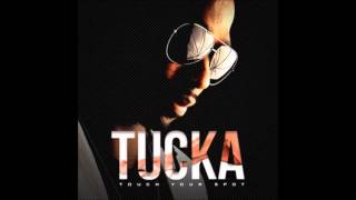 Tucka   Touch Your Spot