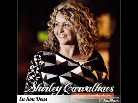 Eu Sou Deus - Shirley Carvalhaes