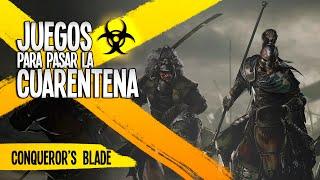 JUEGOS PARA LA CUARENTENA | Conqueror's Blade