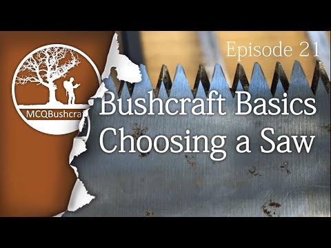 Bushcraft Basics Ep21: Essentials of Choosing a Saw