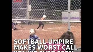 Softball Umpire Makes Worst Call You