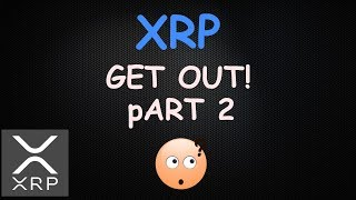 ATTENTION! XRP Investors GET OUT Again! Part 2